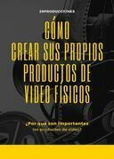 Cómo crear sus propios productos de video físicos