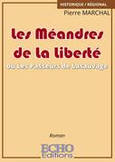 Les Méandres de La Liberté ou Les Passeurs de Lasauvage