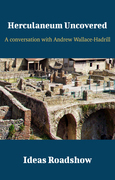 Herculaneum Uncovered - A Conversation with Andrew Wallace-Hadrill