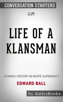 Life of a Klansman: A Family History in White Supremacy by Edward Ball: Conversation Starters