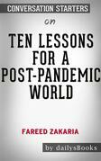 Ten Lessons for a Post Pandemic World by Fareed Zakaria: Conversation Starters