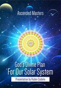 God's Divine Plan for our Solar System