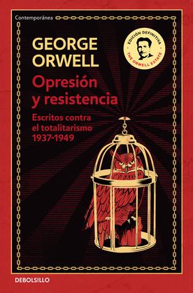 Opresión y resistencia (edición definitiva avalada por The Orwell Estate)