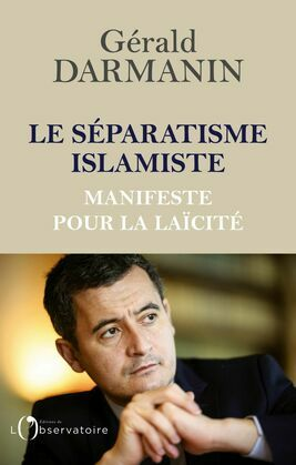 Le séparatisme islamiste. Manifeste pour la laïcité
