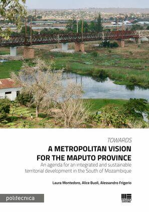 Towards a metropolitan vision for the Maputo province