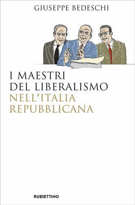 I maestri del liberalismo nell'Italia Repubblicana