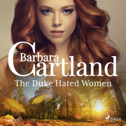 The Duke Hated Women (Barbara Cartland's Pink Collection 145)