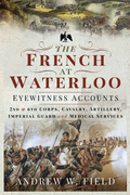 The French at Waterloo - Eyewitness Accounts