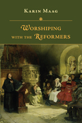 Worshiping with the Reformers