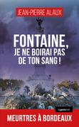 Fontaine, je ne boirai pas de ton sang !