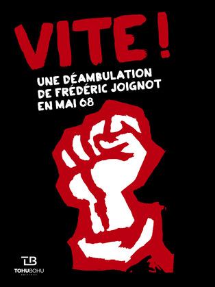 Vite ! - Une déambulation de Frédéric Joignot en mai 68
