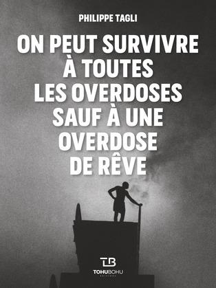 On peut survivre à toutes les overdoses sauf à une overdose de rêve