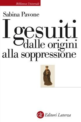 I gesuiti dalle origini alla soppressione