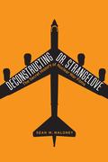 Deconstructing Dr. Strangelove