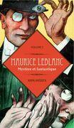 Maurice Leblanc 100% inédits : Mystère et fantastique
