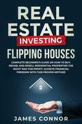 Real Estate Investing – Flipping Houses