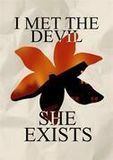 I met the devil - she exists