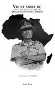 Vie et Mort de Mouamar AL-KADHAFI, quelles leçons pour l'Afrique ?