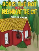 Boris the Bat Meets Dreamboat the Cat