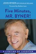 Five Minutes, Mr. Byner