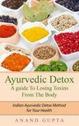 Ayurvedic Detox - A guide To Losing Toxins From The Body