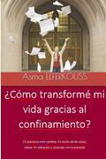 ¿cómo Transformé Mi Vida Gracias Al Confinamiento?