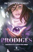Prodiges - Laurence et la pierre du temps