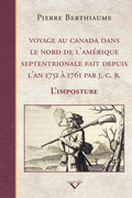 Voyage au Canada dans le nord de l'Amérique septentrionale fait depuis l'an 1751 à 1761 par J. C. B.