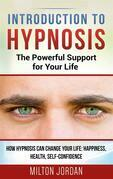 Introduction to  Hypnosis  -  The Powerful Support for Your Life