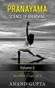 Pranayama:  Science of Breathing  Volume 2