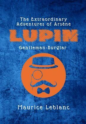 The Extraordinary Adventures of Arsène Lupin, Gentleman-Burglar