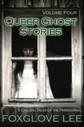 Queer Ghost Stories Volume Four