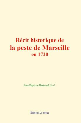 Récit historique de la peste de Marseille en 1720