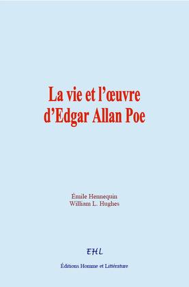 La vie et l'œuvre d'Edgar Allan Poe