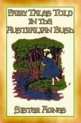 FAIRY TALES TOLD IN THE (Australian) BUSH
