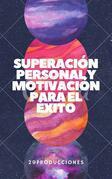 Superación personal y motivación para el éxito