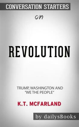 """Revolution: Trump, Washington and """"We the People"""" by KT McFarland: Conversation Starters"""