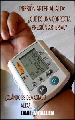 Presión arterial alta: ¿cuándo es demasiado alta?