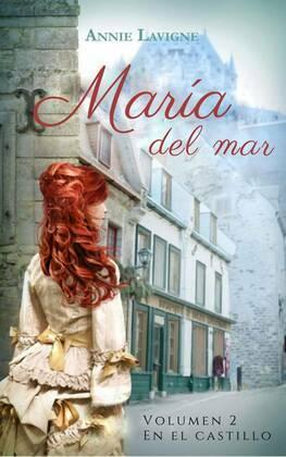 María del mar, volumen 2: En el castillo