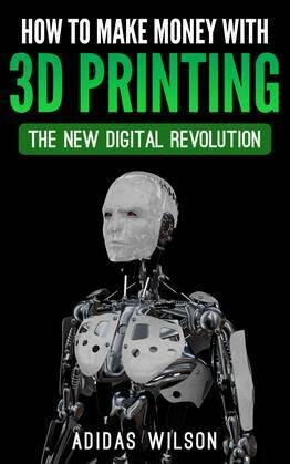 Comment gagner de l'argent avec l'impression 3D