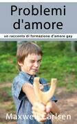 Problemi d'amore: un racconto di formazione d'amore gay