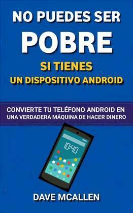 No puedes ser pobre si tienes un dispositivo Android