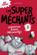 Opération Super MéchantEs
