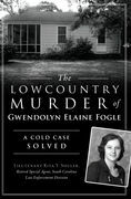 The Lowcountry Murder of Gwendolyn Elaine Fogle