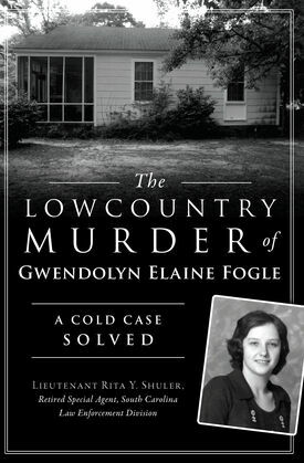 The Lowcountry Murder of Gwendolyn Elaine Fogle