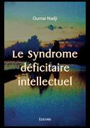 Le Syndrome déficitaire intellectuel