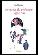 Mémoires du professeur Hagbe Paul