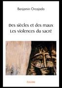 Des siècles et des maux  § Les violences du sacré