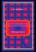 LA MYSTÉRIEUSE VOIE DE LA PSYCHANALYSE