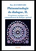 Phénoménologie du dialogue, II. L'expérience mystique et le commandement du dialogue spirituel